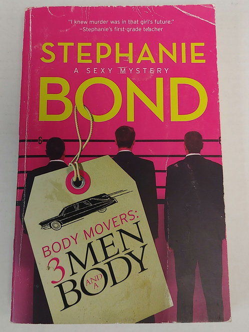 Body Movers: 3 Men and a Body- Stephanie Bond