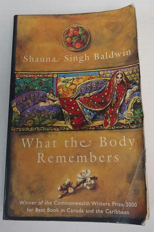 What the Body Remembers- Shauna Singh Baldwin