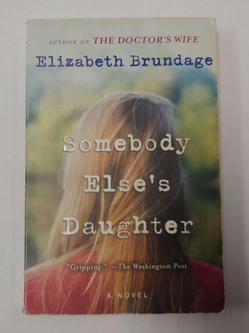 Somebody Else's Daughter- Elizabeth Brundage