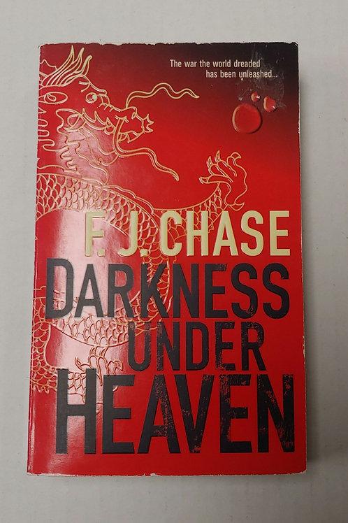Darkness Under Heaven- F. J. Chase