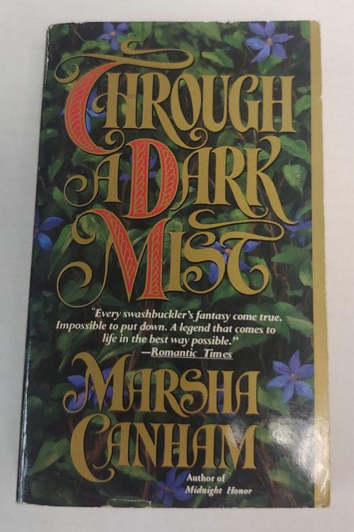 Through a Dark Mist- Marsha Canham