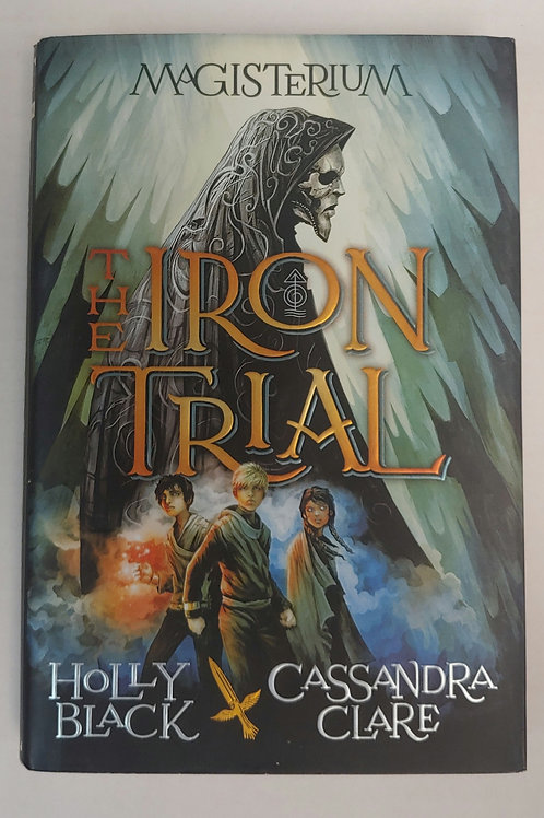 The Iron Trial- Holly Black and Cassandra Clare