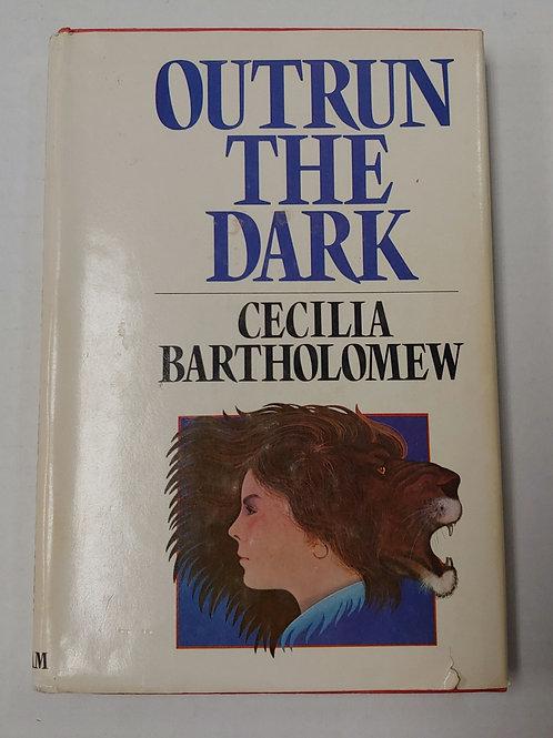 Outrun the Dark- Cecilia Bartholomew