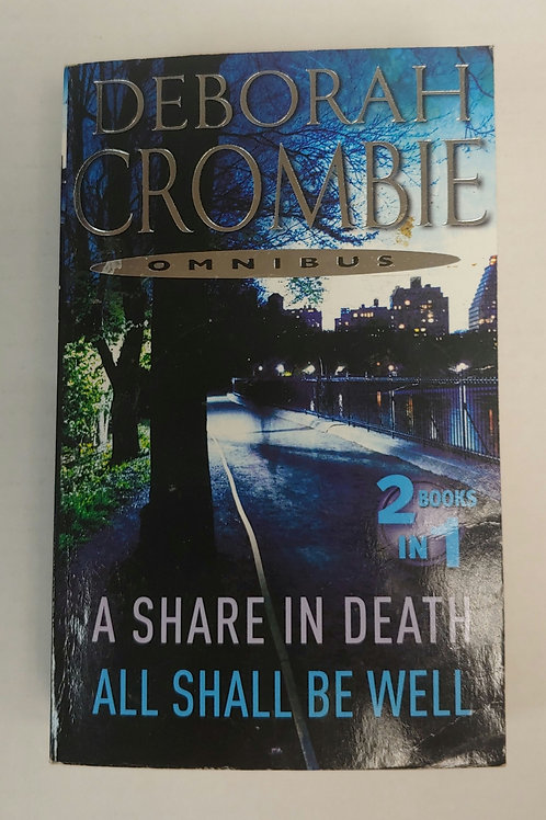 A share in death and All Shall be Well- Deborah Crombie