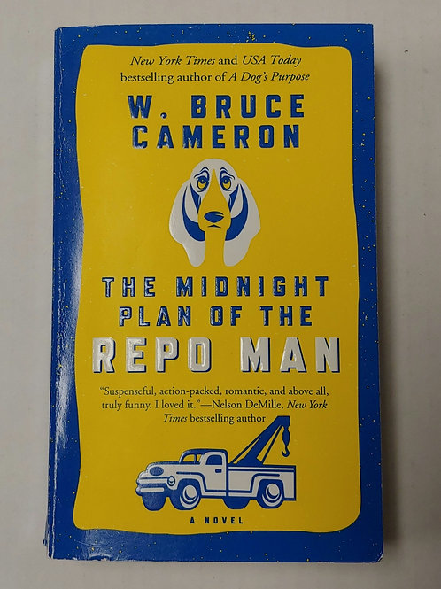 The Midnight Plan of the Repo Man- W. Bruce Cameron
