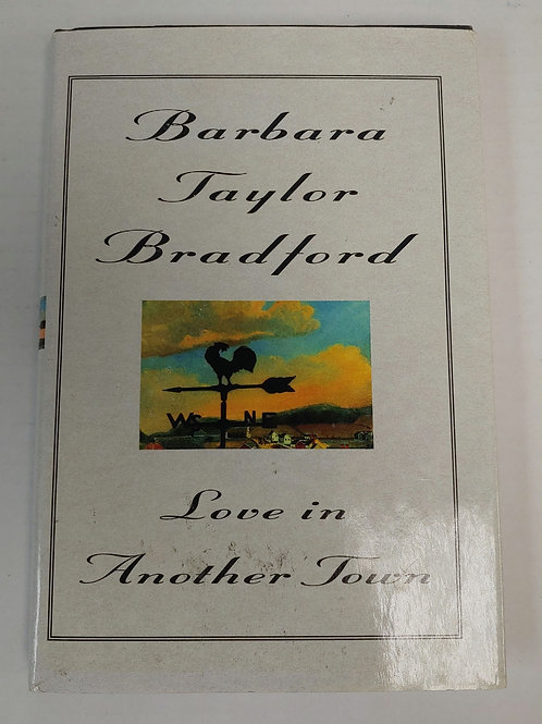 Love in Another Town- Barbara Taylor Bradford