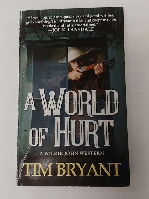A World of Hurt- Tim Bryan