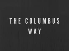 The Columbus Way