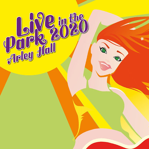 Live in the Park at Arley Hall (Saturday 10th July 2021 from 5pm)