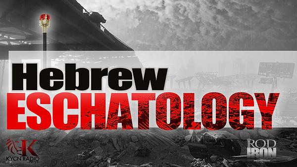 HEBREW ESCHATOLOGY - RADIO FRAME 1.png