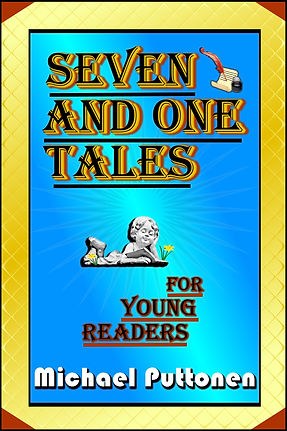 This is the cover of author Michael Puttonen's book, Seven and One Tales for Young Readers.