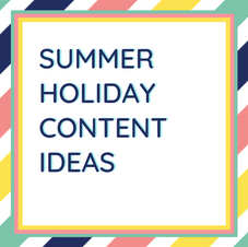 Summer Holiday Content Ideas