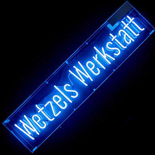 Wetzels Werkstatt Neon Leuchtreklame