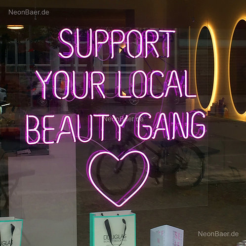 Support Your Local Beauty Gang Neonsign Berlin