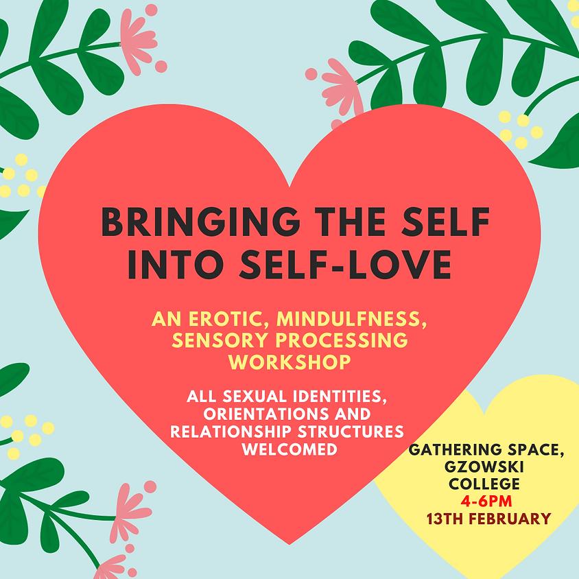 Bringing the Self into Self Love: An Erotic, Mindfulness, Sensory Processing Workshop
