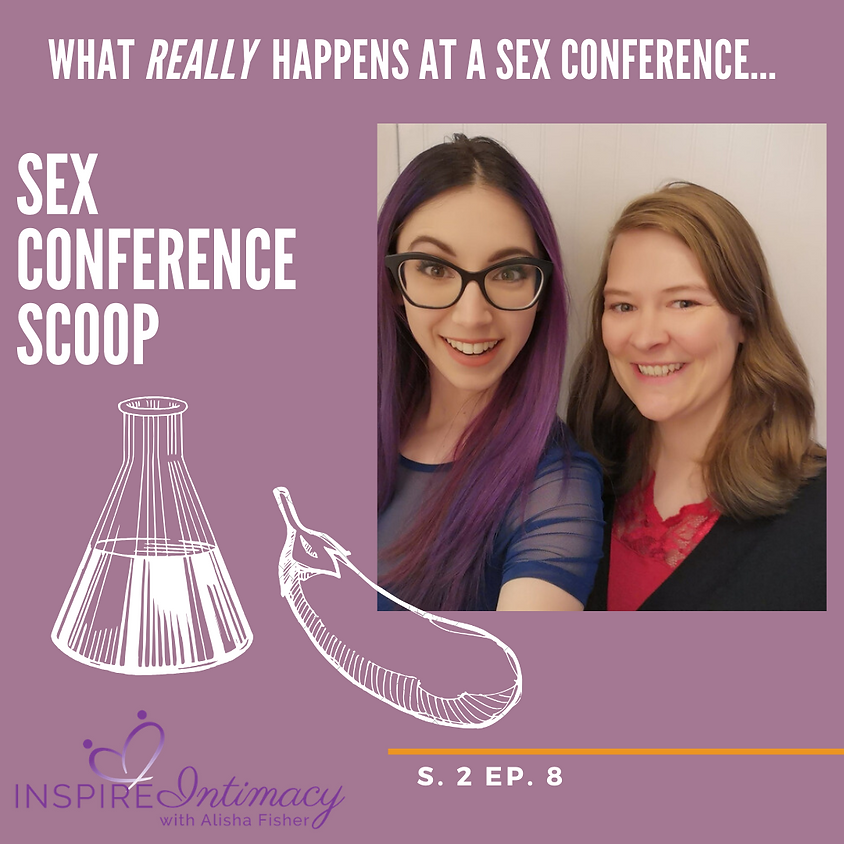 S.2 Ep.8 What Goes Down at Sex Conferences