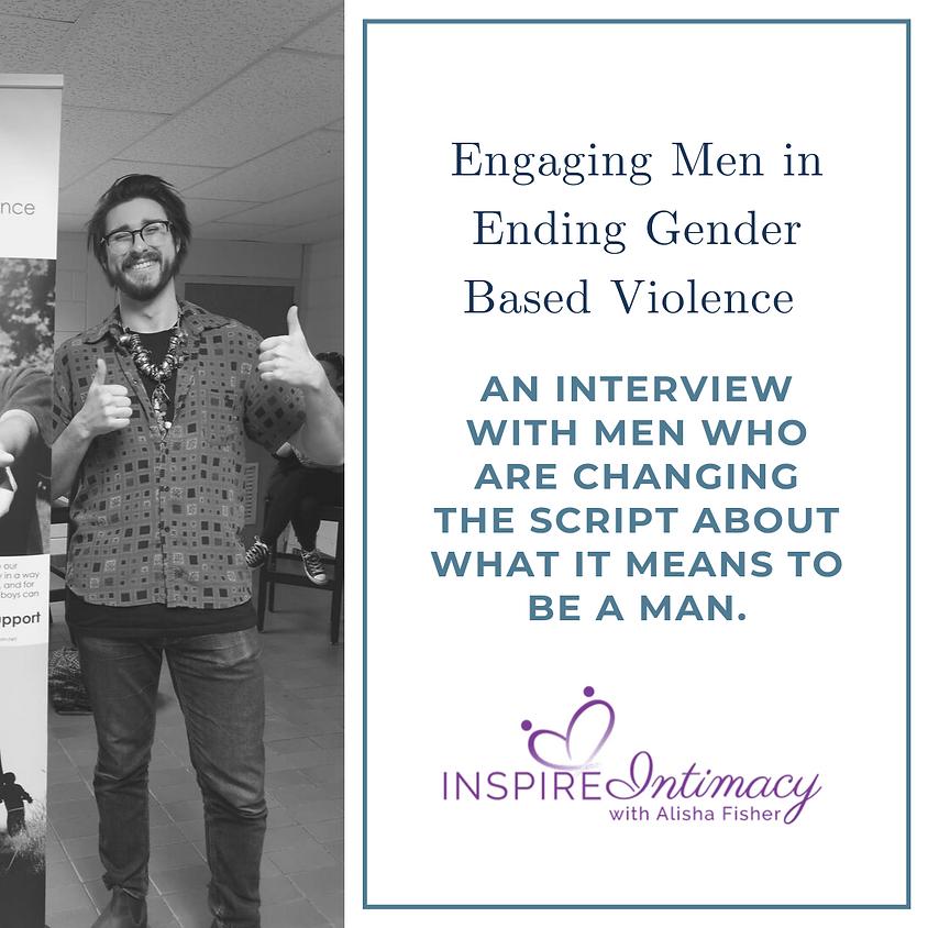 S.2 Ep. 2 Engaging Men in Ending Gender Based Violence