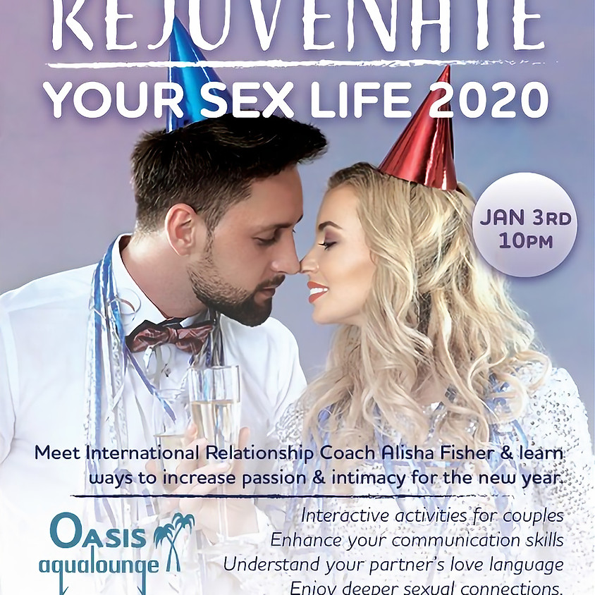 Sex School presents: Rejuvenate Your Sex Life For 2020