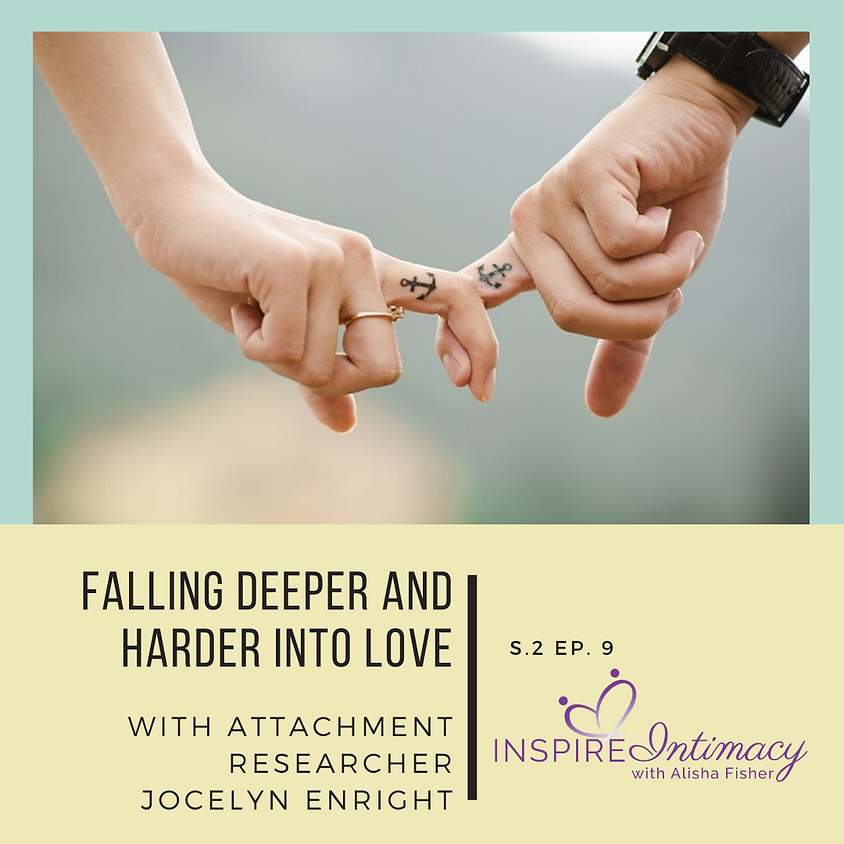 S.2 Ep. 9 Deeper Enduring Bonds with Attachment Researcher Jocelyn Enright