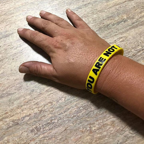 Wristband -  you are not alone