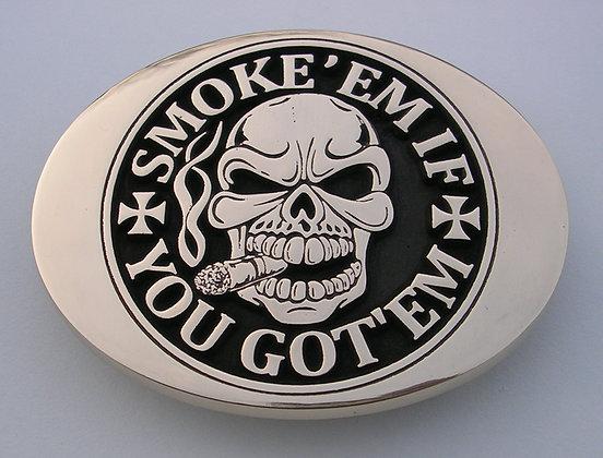 Smoke Em If You Got Em Belt Buckle