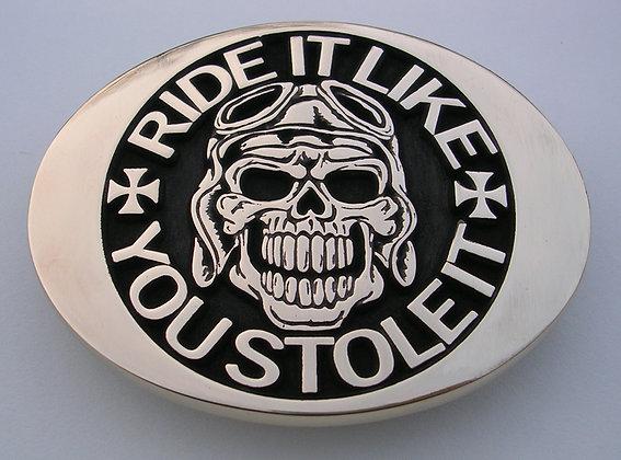 Ride it Like You Stole it Belt Buckle