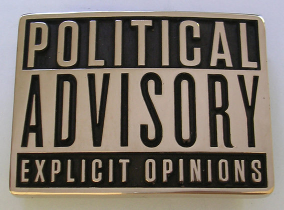Political Advisory Explicit Opinions Belt Buckle
