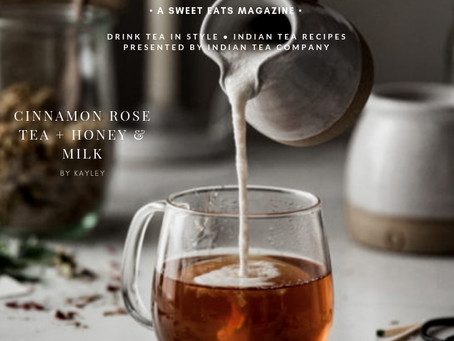 Cinnamon Rose Tea + Honey & Milk