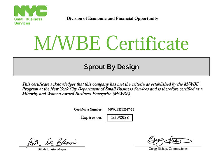 M/WBE Certificate NYC Small Business Services Division of Economic and Financial Opportunity Bill de Blasio & Gregg Bishop, Sprout by Design