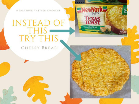 Instead of This Try This - Cheesy Bread