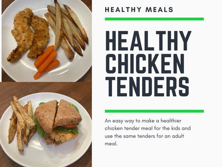 Healthy Chicken Tenders - Meal for Parents and the Kids