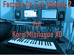 Factory On Fire Volume 2 for the Korg Minilogue XD