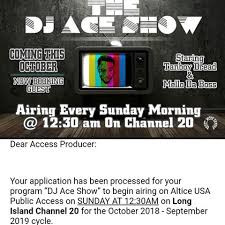 DJ ACE SHOW 12:30AM SUN. CH 20