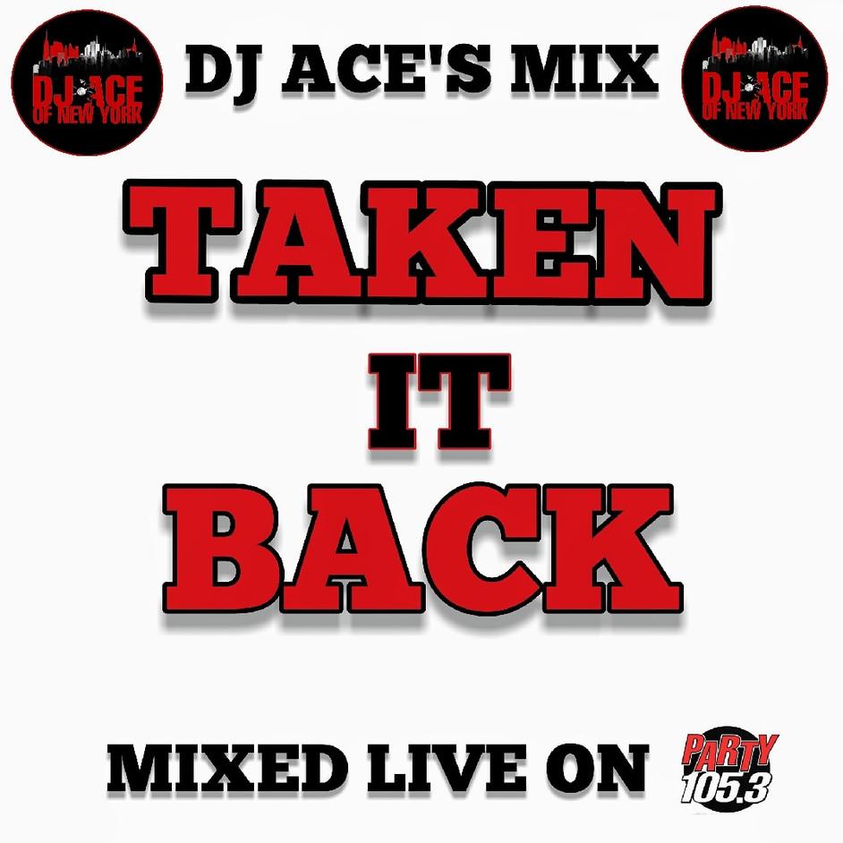 TAKEN IT BACK WIT DJ ACE