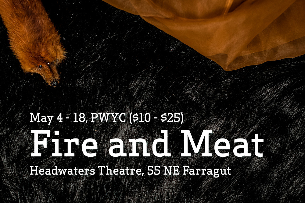 Portland Arts Alert! Fire and Meat!
