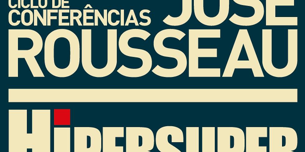 CICLO DE CONFERÊNCIAS JOSÉ ROUSSEAU 2019