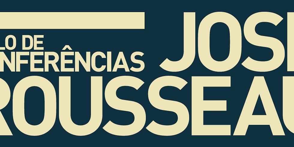 CICLO DE CONFERÊNCIAS JOSÉ ROUSSEAU