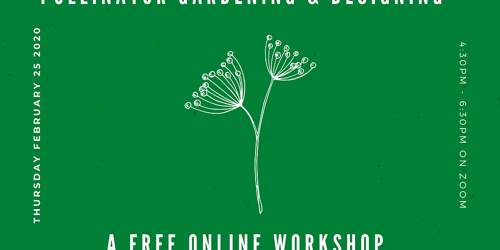 Pollinator Gardening & Designing Workshop