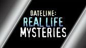 Dateline Real Life Mysteries.jpg