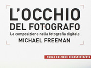 L'Occhio del Fotografo di Michael Freeman, il manuale più completo sulla composizione