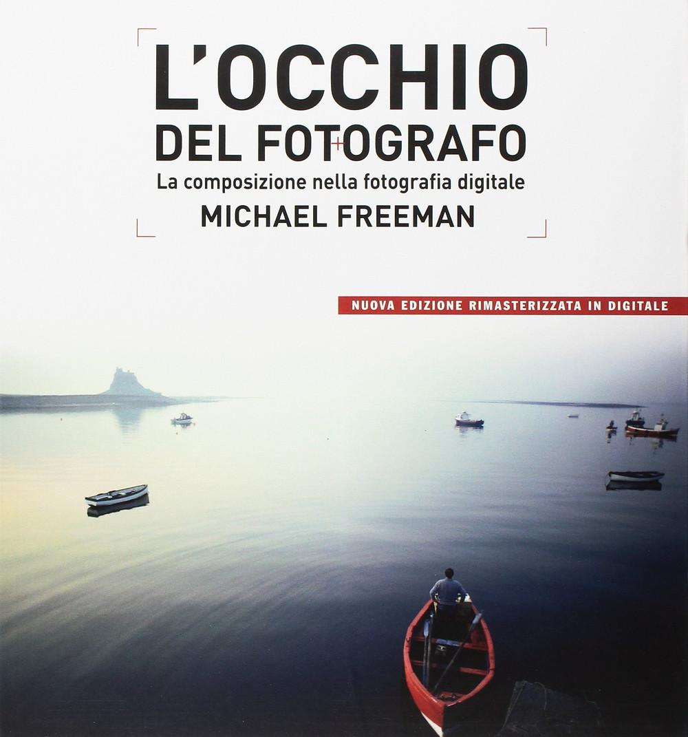 L'occhio del fotgrafo di Michael Freeman