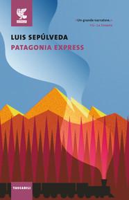 Patagonia Express: Sepúlveda e il suo viaggio alla fine del mondo