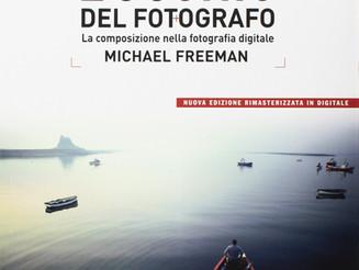 Manuali di fotografia : L'occhio del fotografo di Michael Freeman