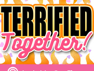 Terrified Together - NEW Podcast