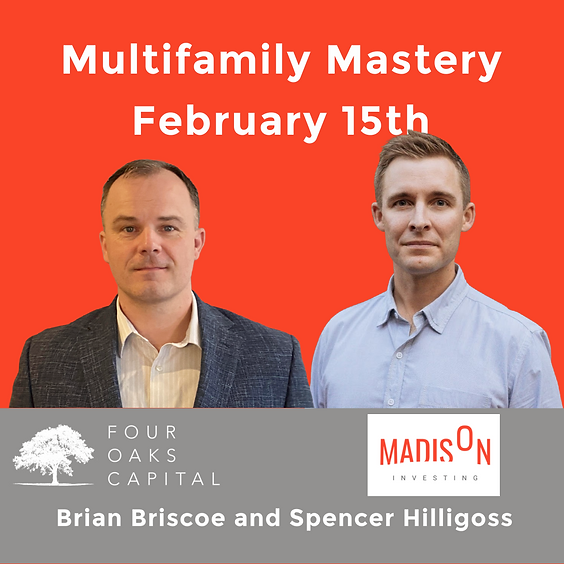 Multifamily Mastery by Four Oaks Capital with Special Guest Spencer Hilligoss