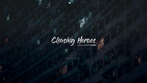 Chasing Heroes