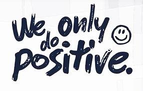 we-only-do-positve.jpg