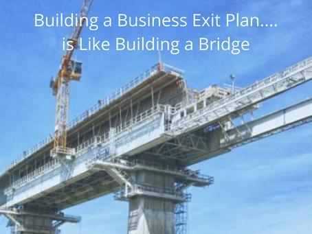Building a Business Exit Plan Is Like Building a Bridge