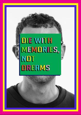 Die with memories.jpg