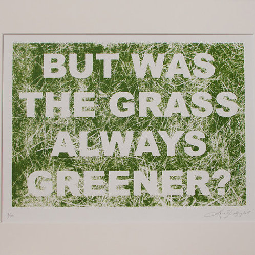 BUT WAS THE GRASS ALWAYS GREENER?
